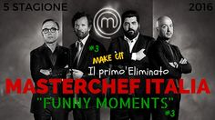 "MASTERCHEF ITALIA 5 (#3) IL PRIMO ELIMINATO ""FUNNY MOMENTS"""
