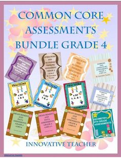 Common Core Assessments Bundle Grade 4 by Innovative Teacher. Included in this SUPER SAVER bundle are 12 of my assessment products that are aligned to ALL Math Common Core Standards for Grade 4.