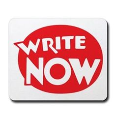 A retro reboot of a 20s/30s advertising element reminding the writer not procrastinate, but Write Now!
