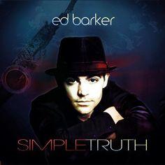 El saxofonista británico Ed Barker edita Simple Truth