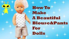 How To Make Blouse Pants For Baby Dolls Great NEW Tutorial!