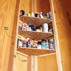 CAUSEWAY BETWEEN GARAGE AND HALL- shelves that fit snugly between the corner studs and support them with cleats. These corner shelves are perfect for storing smaller items such as glues, oils, waxes and polishes, which get lost on larger shelves. Storage Shed Organization, Diy Garage Storage, Storage Ideas, Storage Hacks, Organizing Ideas, Workshop Organization, Workshop Ideas, Workshop Layout, Barn Storage