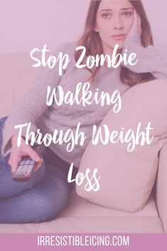 Stop Zombie Walking Through Weight Loss