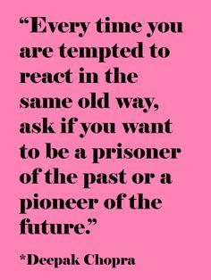 Be A Pioneer Of The Future   Deepak Chopra Quotes   The Tao of Dana