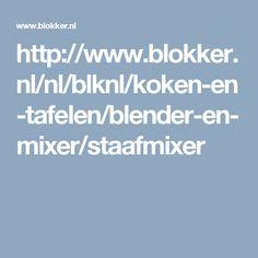 http://www.blokker.nl/nl/blknl/koken-en-tafelen/blender-en-mixer/staafmixer