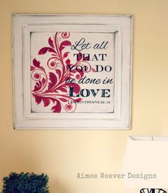Let all that you do be done in love ~ wood sign