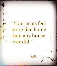 Your Arms love love quotes quotes quote love quotes for her love quotes for him best love quotes romantic love quotes quotes about love