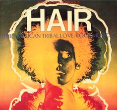 """Hair ' The American Tribal Love Rock Musical"" - 1968."