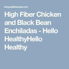 High Fiber Chicken and Black Bean Enchiladas - Hello HealthyHello Healthy