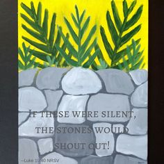"""Luke Painting """"Shouting Stones"""" by Breen Sipes Focus Images, Shout Out, Savior, Stones, Painting, Art, Art Background, Salvador, Rocks"""