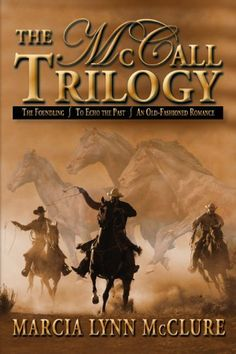 The McCall Trilogy by Marcia Lynn McClure