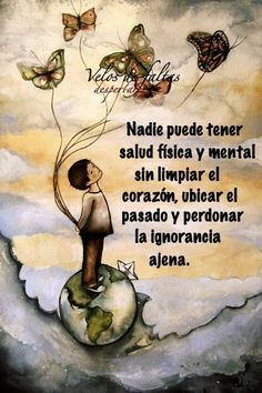 No one can have physical and mental health without cleaning the heart, locating the pass … Nadie puede tener - More Than Words, Spanish Quotes, Wise Words, Positive Quotes, Positive Art, Favorite Quotes, Me Quotes, Qoutes, Quotations