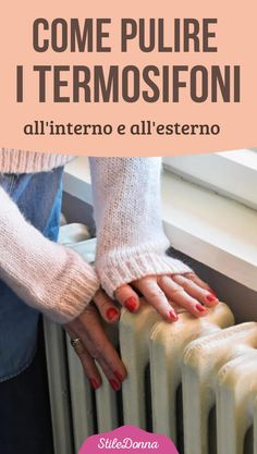 Come pulire i termosifoni all'interno e all'esterno | STILE DONNA Ikea Hack Storage, Desperate Housewives, Family Organizer, Household Chores, Green Cleaning, Natural Cleaning Products, Interior Design Living Room, Kitchen Interior, Kitchen Decor