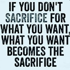 If you don't sacrifice for what you want, what you want becomes the sacrifice - Inspirational Quote, Motivational Quote, Daily Quote, Daily Motivation, Success Quotes, Positive Thinking, Positive Mindset, Personal Growth, Personal Development, Self Improvement, Think and Grow Rich, Napoleon Hill, Robert Kiyosaki, Tony Robbins, Zig Ziglar, John Maxwell, Los Angeles, Miami, New York, Atlanta, Washington DC, Dallas, Houston, Toronto, Charlotte, Orlando, Tampa, Las Vegas, JK Commerce…