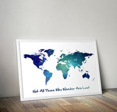 Not all those who wander are lost art print, World Map,  galaxy art print, inspirational quote, dorm bedroom wall art, poster nursery decor