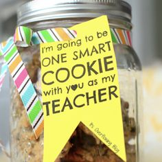 Mason Jar Teacher Gift With Printable Could reword this to say.. Thanks for making me one smart cookie!  For the end of year gift.