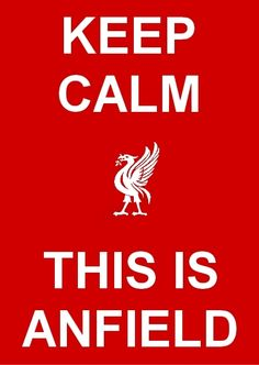 Keep Calm This is Anfield