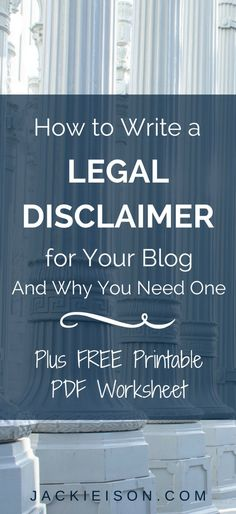 How to Write a Legal Disclaimer for Your Blog and Why You Need One