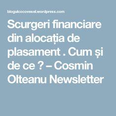 Scurgeri financiare din alocația de plasament . Cum și de ce ? – Cosmin Olteanu Newsletter
