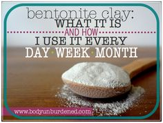bentonite clay what is it and how i use it