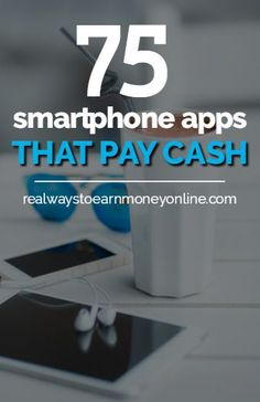 Do you have a smartphone? Get paid to use it! Here's a list of more than 75 free apps that pay cash.
