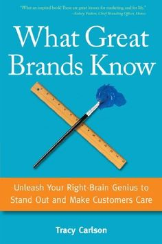 What Great Brands Know: Unleash Your Right-Brain Genius to Stand Out and Make Customers Care by Tracy Carlson, http://www.amazon.com/dp/B00I75DSY0/ref=cm_sw_r_pi_dp_r1Ugvb0QWAEN0