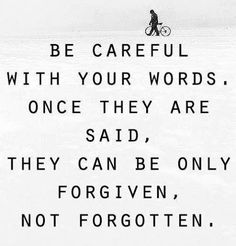 Lifehack - Be careful with your words  #Careful, #Forgiven, #Forgotten, #Words