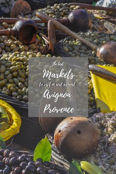 The best markets to visit in and around Avignon Provence France