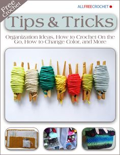Discover some of the best kept secrets in crochet! No matter what your skill level is, you're sure to learn a new skill or benefit from any one of the helpful hints in this collection of free crochet tips and tricks.