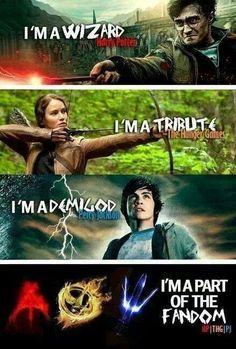 HP, THG, Percy Jackson I´m part of the fandom ;)
