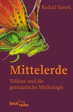 Mittelerde: Tolkien und die germanische Mythologie von Rudolf Simek http://www.amazon.de/dp/3406528376/ref=cm_sw_r_pi_dp_k0maub18EHMVX