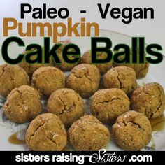 Paleo Vegan Pumpkin Cake Balls - from Sisters Raising Sisters. These are great for a treat or even for breakfast.