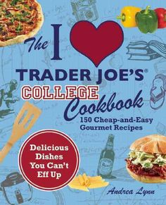The I Love Trader Joes College Cookbook: 150 Cheap and Easy Gourmet Recipes (Unofficial Trader Joes Cookbooks) by Andrea Lynn 1569759359 9781569759356 College Cooking, College Meals, College Life, College Food, College Recipes, Dorm Life, Trader Joe's, Gourmet Recipes, Healthy Recipes