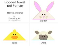 Hooded Towel Pattern - Bunny, Duck, Lamb (Spring Animals) via Etsy Sewing Kids Clothes, Sewing For Kids, Baby Sewing, Kids Hooded Towels, Hooded Bath Towels, Hooded Towel Tutorial, Mermaid Quilt, Spring Animals, Baby Towel
