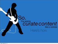 10 tips to curate like a rockstar by Scoop.it via slideshare