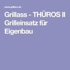 Grillass - THÜROS II Grilleinsatz für Eigenbau
