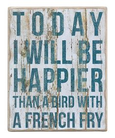 'Today I Will Be Happier' Wall Art | zulily