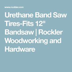 """Urethane Band Saw Tires-Fits 12"""" Bandsaw 