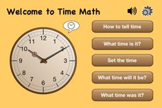 Time Math Free ($0.00)   Learn to tell time with Time Math with voice instructions. Ideal for elementary school children.  - Speaks the time on launch.  - Lets you tap & drag to move the hour hand to set the time and move the minute hand to set the time.  - Learn to tell the hour, the minute, the hour and minute.  - Teaches how to set the hour and minute hands.    - Learn to step count in increments of 5, 10, 15, 30 minutes.    - Learn how the minute hand wraps round after 59 minutes.