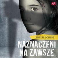 Naznaczeni na zawsze - Emelie Schepp