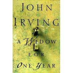 A Widow for One Year by my beloved John Irving