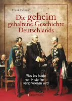 "Walters Bücher: News: Frank Fabian ""Die geheim gehaltene Geschicht... Otto Von Bismarck, Martin Luther, Germany, History, Books, Movie Posters, Metal Stamping, Mercedes Benz, Life Hacks"