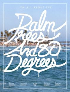 Inspirational + Motivational Quotes, Words to Live By + Positive Affirmations Palm trees & 80 Degrees. French Connection, Lettering, Typography, Banners, Being As An Ocean, San Diego, No Bad Days, Just Dream, All I Ever Wanted