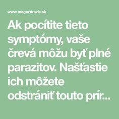 Ak pocítite tieto symptómy, vaše črevá môžu byť plné parazitov. Našťastie ich môžete odstrániť touto prírodnou zložkou | MegaZdravie.sk