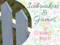 Icebreakers and Games for Womens Ministry:  from Creative Ladies Ministry