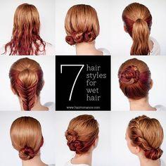 Seven Styles for Wet Hair