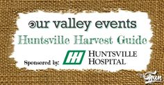Huntsville Harvest Guide from Our Valley Events