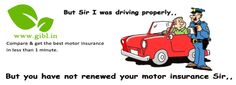 Do you know?? Driving without renewing your car insurance is an offense. Spend just one minute to compare & purchase the best auto insurance only at www.gibl.in