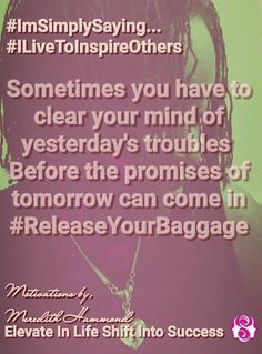 When you find the courage to let go of all the tattered raggedy crap you've gotten so use to and comfortable holding onto, when you let go of past pain, frustration, failure  and hurt it is then you will make room for your GREATER.  Threw your od dilapidated bags away...It's time for a new set of luggage! #IAmMeredithHammond #IgnitingDreamsIntoReality #Motivator #IspeakTruthThenDropTheMic #ParadigmShiftAhead #Persevere #NoFear #Empowerment #Encouragement #motivation #Results #keepgoing…