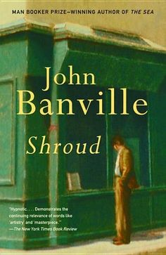 Shroud by John Banville - 1001 Books Everyone Should Read Before They Die (Bilbary Town Library: Good for Readers, Good for Libraries)